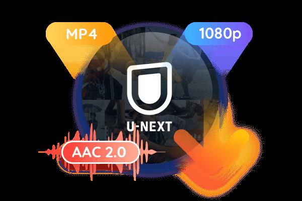 メタデータと字幕のダウンロードに最適なU-NEXT 動画ダウンローダー